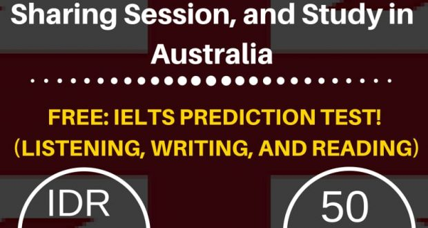 International English Test, Australia Awards Scholarship Sharing Session, and Study in Australia (Free : IELTS Prediction Test)